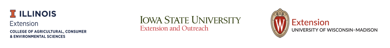 Illinois Extension: college of Agricultural, Consumer & Environmental Sciences, Iowa State University Extension and Outreach, University of Wisconsin-Madison Extension